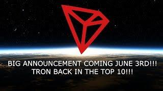 TRON TRX HUGE ANNOUNCEMENT JUNE 3RD! BACK IN THE TOP 10!