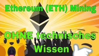 Ethereum (ETH) Mining selbst betreiben, OHNE technisches Wissen