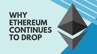 Why Ethereum continues to drop