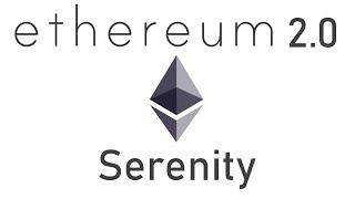 Ethereum 2.0 - Serenity