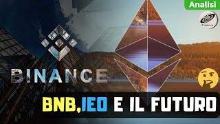 Binance Coin (BNB) sarà il nuovo Ethereum ! | IEO e BNB  Video