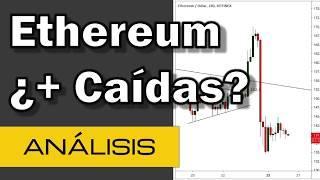 Ethereum ¿puede tener más caídas? Criptomonedas 2019