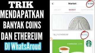 Trik Terbaru Mendapatkan Banyak COINS & ETHEREUM Di Aplikasi WhatsAroud 100% Membayar