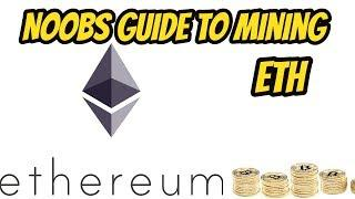 Noobs Guide to mining Ethereum