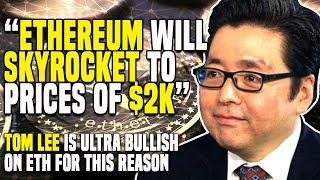 """""""Ethereum WILL SKYROCKET To Prices Of $2K"""" - Tom Lee's ULTRA BULLISH On ETH For THIS REASON"""