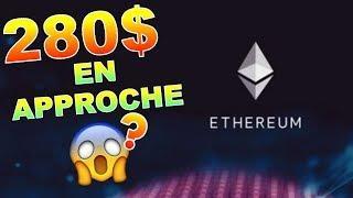 ETHEREUM 280$ EN APPROCHE!!??? ETH analyse technique crypto monnaie BITCOIN