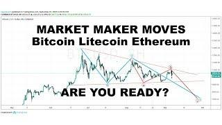 BITCOIN LITECOIN ETHEREUM - Market Maker Moves - BRING IT ON!  LET'S GET READY