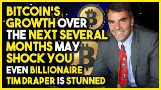 BITCOIN'S GROWTH Over The NEXT SEVERAL MONTHS May SHOCK YOU - Even BILLIONAIRE TIM DRAPER Is STUNNED
