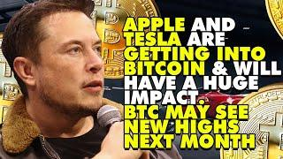APPLE AND TESLA Are Getting Into BITCOIN & WILL HAVE A HUGE IMPACT. BTC May See NEW HIGHS NEXT MONTH