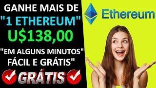 """GANHE MAIS DE """"1 ETHEREUM"""" U$138,00 """"EM ALGUNS MINUTOS FÁCIL E GRÁTIS"""""""