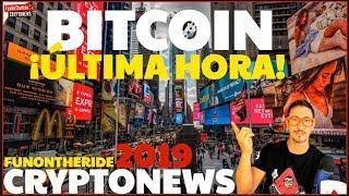 ¡BITCOIN ÚLTIMA HORA! /CRYPTONEWS 2019