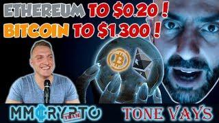 Tone Vays: ETHEREUM TO $0.20 & BITCOIN TO $1.300 | INTERVIEW!