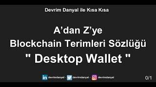 Desktop Wallet Nedir ? Kısa Kısa Blockchain Blokzinciri Kriptopara Bitcoin