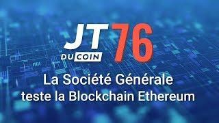 La Société Générale teste la Blockchain ETHEREUM #JTduCoin n°76