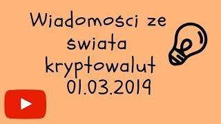 Wiadomości ze świata kryptowalut 01.03.19 - Bitcoin Ethereum USA Rosja bitcoin za 1mln$