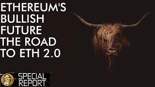 Ethereum 2.0 Coming Soon! Why I am Bullish on ETH!