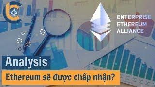 #402 - Ethereum sẽ được chấp nhận? - Tìm Hiểu Liên Minh Doanh Nghiệp Ethereum (EEA)