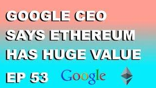 """Craving Crypto EP 53 """"Google CEO Says Ethereum Has Massive Potential!"""""""