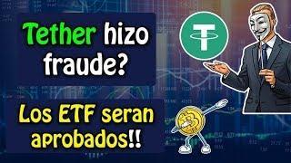 Tether hizo Fraude?, los ETF seran aprobados!!, evolución de ethereum 2.0