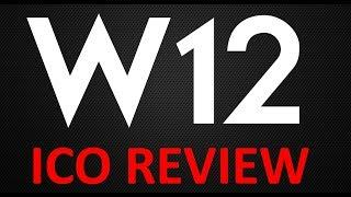 W12 ICO Review: full transparency in the Charity / ICO / STO / Crowdfunding markets