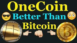 How is OneCoin better than Bitcoin