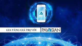 Payasian ví điện tử châu Á mang lại cơ hội và giàu có cho cộng đồng Payasian   Bạn không thể bỏ qua