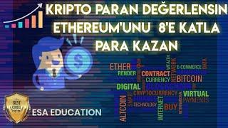 ESA EDUCATİON İLE KRİPTO PARAN DEĞERLENSİN ETHEREUM'UNU  2X, 4X, 8X KATLA PARA KAZAN