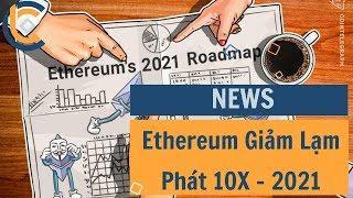 #388 - Ethereum Giảm Lạm Phát 10X - 2021  | Cryptocurrency | Tiền Kỹ Thuật Số | Tài Chính