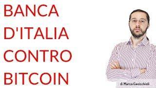 La Banca d'Italia contro Bitcoin e le criptovalute