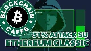 51% Attack VS  Ethereum Classic  | Blockchain Caffe