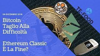 Bitcoin Taglio Alla Difficoltà | Ethereum Classic È La Fine? | TG Crypto