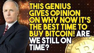 THIS GENIUS GIVES OPINION ON WHY NOW IT'S THE BEST TIME TO BUY BITCOIN! Are We still on Time?