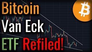 Van Eck Bitcoin ETF Refiled!! Bitcoin Breakout Coming Soon?