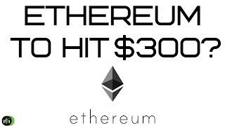 ETHEREUM TO HIT $300?
