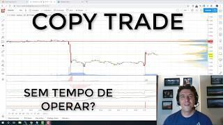 COPY TRADE - SEM TEMPO DE OPERAR?