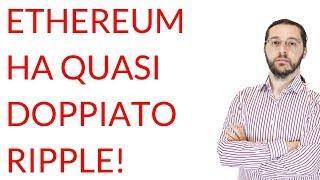 Ethereum ha quasi doppiato Ripple! ft. Federico Izzi