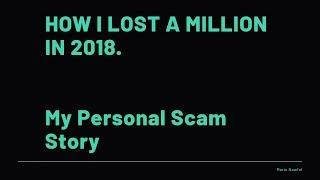 Crypto Scams | How I Got Scammed In 2018.