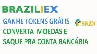 BRAZILIEX | GANHE TOKENS GRÁTIS | CONVERTA  MOEDAS E SAQUE PRA CONTA BANCÁRIA