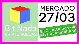Mercado de Cripto! 27/03 Bitcoin volta aos 4k. Alts acompanham! / Whatsapp / Scam