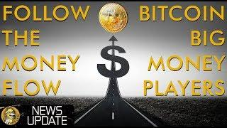 Follow The Money - Bitcoin Price Will Be Huge