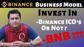 Binance Business Model ! Invest In Binance ICO Or Not ? BNB ?