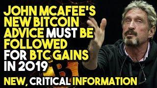 JOHN MCAFEE'S NEW BITCOIN ADVICE Must Be FOLLOWED For BTC GAINS In 2019 - NEW, Critical INFORMATION