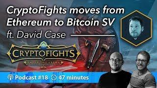CryptoFights! From Ethereum to Bitcoin SV ft: David Case | Podcast 018