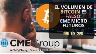 El volumen de BITCOIN es falso!  Atención CME abre Micro Futuros!