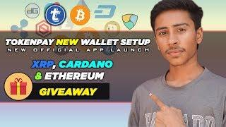 Tokenpay New Wallet SetUp || XRP, Cardano & Ethereum Price Updates || New Crypto Giveaway