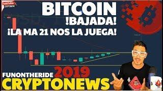 ¡BITCOIN, BAJADA? ¡LA MA 21 NOS LA JUEGA? /CRYPTONEWS 2019