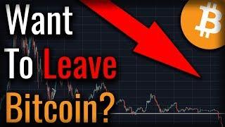 If You're Considering Leaving Bitcoin, Watch This Video.