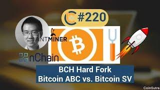# 220 - Giá BCH tăng / Bitcoin Cash Hard Fork: Bitcoin ABC vs. Bitcoin SV