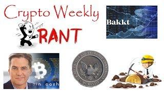 Friday Crypto Rant - Bakkt Delay, SEC on ICOs, Bitcoin Miners Hash Rate
