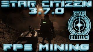Star Citizen - FPS Майнинг! Что нужно и как майнить!